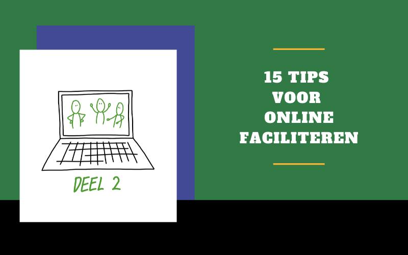 15 tips voor online faciliteren, deel 2