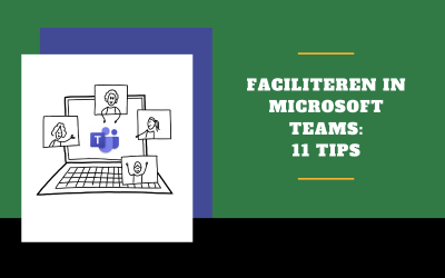 11 tips voor het online faciliteren in Microsoft Teams